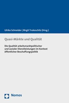 Quasi-Märkte und Qualität von Schneider,  Ulrike, Trukeschitz,  Birgit