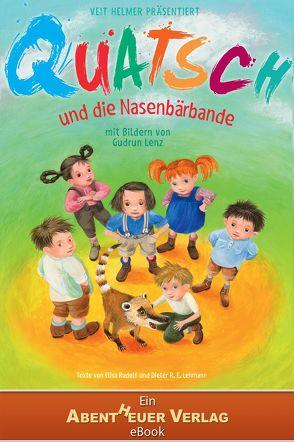 Quatsch und die Nasenbärbande von Helmer,  Veit, Horbol,  Karl Ernst, Lenz,  Gudrun