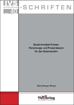 Quattromodale Knoten: Forschungs- und Praxisrelevanz für den Güterverkehr von Hauger,  Georg