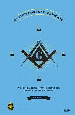 Quatuor Coronati Berichte 2019 von Patka,  Marcus G., Stalzer,  Alfred