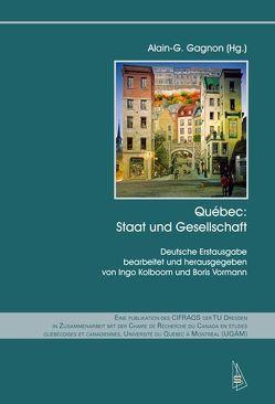 Québec: Staat und Gesellschaft von Gagnon,  Alain-G., Kolboom,  Ingo, Vormann,  Boris