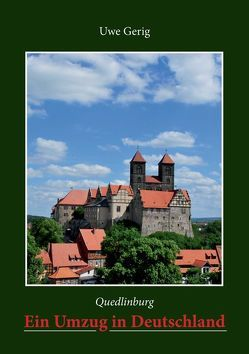 Quedlinburg. Ein Umzug in Deutschland von Gerig,  Uwe