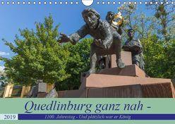 Quedlinburg ganz nah – 1100. Jahrestag – Und plötzlich war er König Heinrich I. (Wandkalender 2019 DIN A4 quer) von Fotografie,  ReDi
