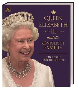 Queen Elizabeth II. und die königliche Familie von Belford,  Ros, Grant,  Reg G., Kennedy,  Susan, Levy,  Joel, Little,  Joe, Reit,  Birgit, Ross,  Stewart