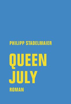 Queen July von Stadelmaier,  Philipp
