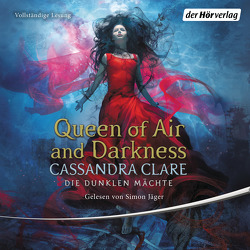 Queen of Air and Darkness von Clare,  Cassandra, Fritz,  Franca, Jäger,  Simon, Koop,  Heinrich