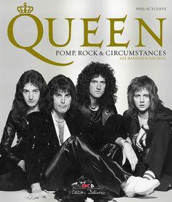 Queen – Pomp, Rock & Circumstances von Köpp,  Melanie, Sutcliffe,  Phil