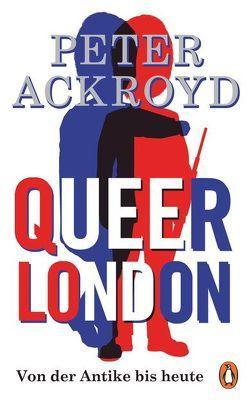 Queer London von Ackroyd,  Peter, Lindsey,  Sophia
