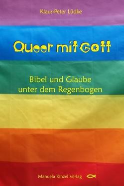 Queer mit Gott von Lüdke,  Klaus-Peter