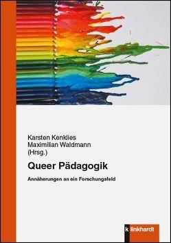Queer Pädagogik von Kenklies,  Karsten, Waldmann,  Maximilian