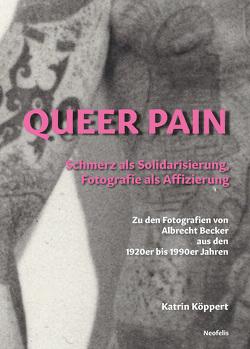 Queer Pain von Köppert,  Katrin