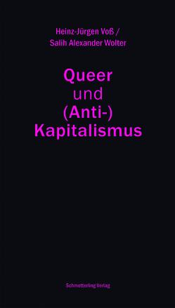 Queer und (Anti-)Kapitalismus von Voß,  Heinz-Jürgen, Wolter,  Salih Alexander