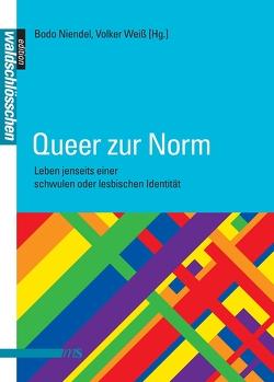 Queer zur Norm von Bauer,  Robin, Kay,  Manuela, Krass,  Andreas, Niendel,  Bodo, Schirmer,  Uta, Weiß,  Volker
