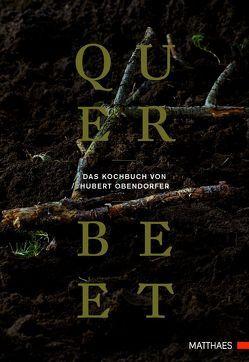 Querbeet von Obendorfer,  Hubert