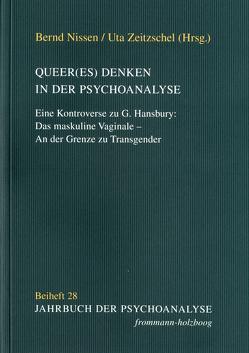 Queer(es) Denken in der Psychoanalyse? von Eickhoff,  Friedrich-Wilhelm, Nissen,  Bernd, Zeitzschel,  Uta