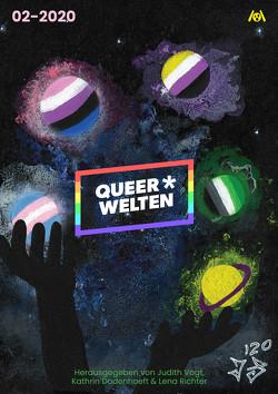 Queer*Welten von Burrini,  Sarah, Creydt,  Rafaela, Dodenhoeft,  Kathrin, Dogan,  Askin-Hayat, Hodes,  James Mendez, Knödler,  Elena L., Richter,  Lena, Sleepwalker,  Jack, Vogt,  Judith C.