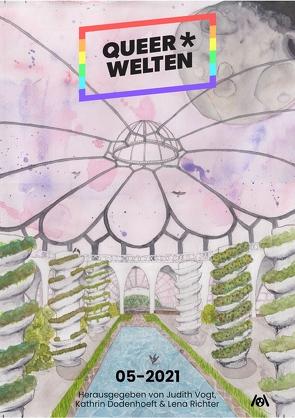 Queer*Welten von Dodenhoeft,  Kathrin, Prum,  Alex, Richter,  Lena, Rosenberg,  Jol, Transfeld,  Tanks, Vogt,  Judith C., Westkott,  Rebecca, Wolf,  Romy