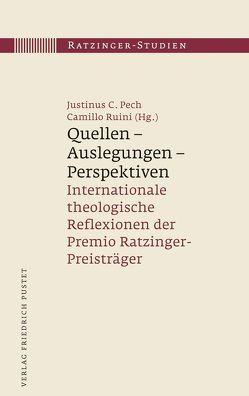 Quellen – Auslegungen – Perspektiven von Pech,  Justinus C., Ruini,  Camillo