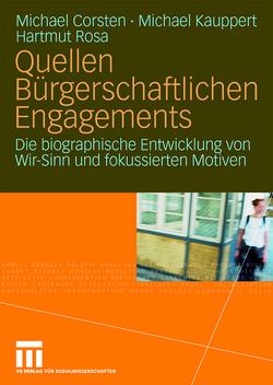 Quellen Bürgerschaftlichen Engagements von Corsten,  Michael, Kauppert,  Michael, Rosa,  Hartmut