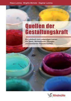 Quellen der Gestaltungskraft von Lumma,  Dagmar, Lumma,  Klaus, Michels,  Brigitte