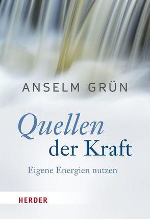 Quellen der Kraft von Grün,  Anselm, Walter,  Rudolf