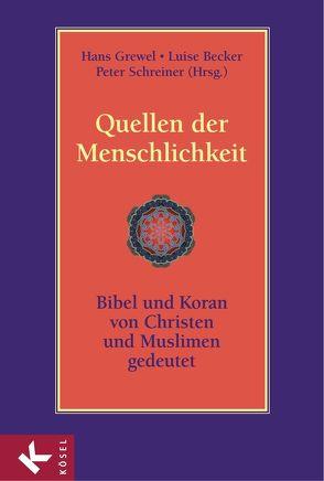 Quellen der Menschlichkeit von Becker,  Luise, Grewel,  Hans, Schreiner,  Peter