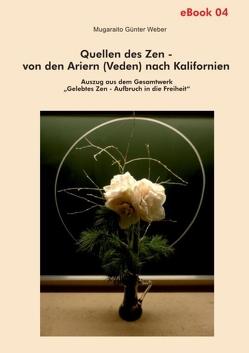 Quellen des Zen – von den Ariern (Veden) nach Kalifornien von Weber,  Mugaraito Günter