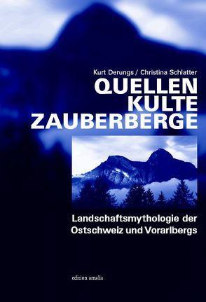 Quellen Kulte Zauberberge von Derungs,  Kurt, Schlatter,  Christina
