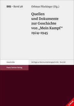 """Quellen und Dokumente zur Geschichte von """"Mein Kampf"""", 1924–1945 von Plöckinger,  Othmar"""
