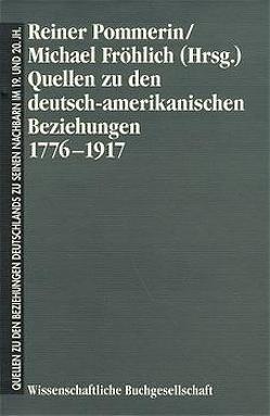 Quellen zu den deutsch-amerikanischen Beziehungen 1776-1917 von Fröhlich,  Michael, Pommerin,  Reiner