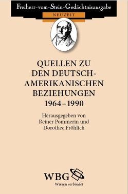 Quellen zu den deutsch-amerikanischen Beziehungen 1964 – 1990 von Baumgart,  Winfried, Fröhlich,  Dorothee, Pommerin,  Reiner
