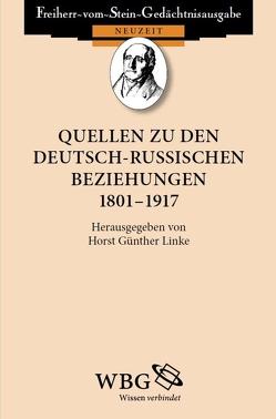 Quellen zu den deutsch-russischen Beziehungen 1801 – 1917 von Linke,  Horst