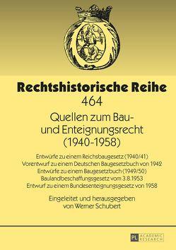 Quellen zum Bau- und Enteignungsrecht (1940–1958) von Schubert,  Werner
