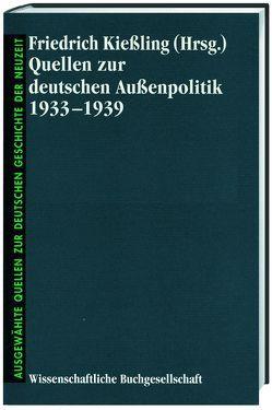 Quellen zur deutschen Aussenpolitik 1933-1939 von Kießling,  Friedrich, Schöllgen,  Gregor