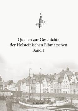Quellen zur Geschichte der Holsteinischen Elbmarschen von Boldt,  Christian, Boldt,  Michael, Loebert,  Sönke
