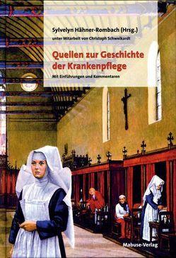 Quellen zur Geschichte der Krankenpflege von Hähner-Rombach,  Sylvelyn