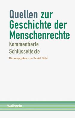 Quellen zur Geschichte der Menschenrechte von Stahl,  Daniel
