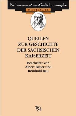 Quellen zur Geschichte der sächsischen Kaiserzeit von Bauer,  Albert, Rau,  Reinhold