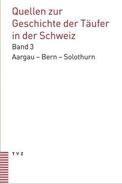 Quellen zur Geschichte der Täufer in der Schweiz von Haas,  Martin