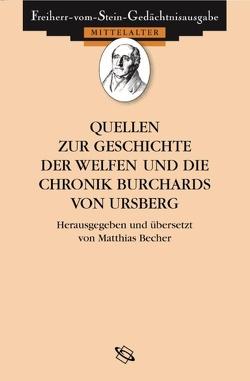 Quellen zur Geschichte der Welfen und die Chronik Burchards von Ursberg von Becher,  Matthias, Goetz,  Hans-Werner
