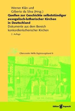 Quellen zur Geschichte selbstständiger evangelisch-lutherischer Kirchen in Deutschland von da Silva,  Gilberto, Klän,  Werner