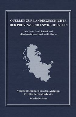 Quellen zur Landesgeschiche der Provinz Schleswig-Holstein von Brandt-Salloum,  Christiane, Dziakowski,  Katja