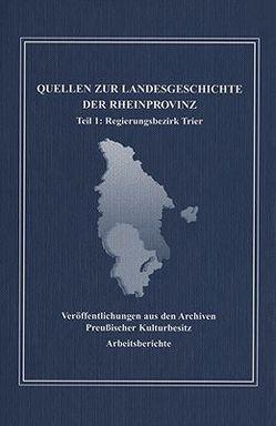 Quellen zur Landesgeschichte der Rheinprovinz im 19. und 20. Jahrhundert…. / Quellen zur Landesgeschichte der Rheinprovinz im 19. und 20. Jahrhundert…. von Heckmann,  Dieter, Kloosterhuis,  Jürgen, Tempel,  Klaus