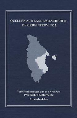 Quellen zur Landesgeschichte der Rheinprovinz im 19. und 20. Jh. von Heckmann,  Dieter