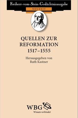 Quellen zur Reformation 1517-1555 von Kastner,  Ruth