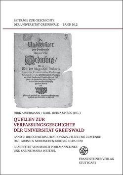 Quellen zur Verfassungsgeschichte der Universität Greifswald. Bd. 2 von Alvermann,  Dirk, Pohlmann-Linke,  Marco, Spieß,  Karl-Heinz, Weitzel,  Sabine-Maria
