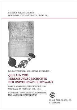 Quellen zur Verfassungsgeschichte der Universität Greifswald. Band 3 von Alvermann,  Dirk, Spieß,  Karl-Heinz