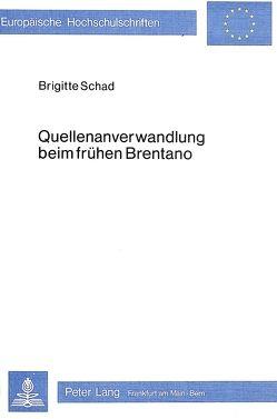 Quellenanverwandlung beim frühen Brentano von Schad,  Brigitte