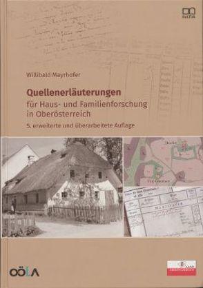 Quellenerläuterungen für Haus- und Familienforschung in Oberösterreich von Mayrhofer,  Willibald, Oberösterr.Landesarchiv