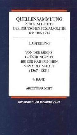 Quellensammlung zur Geschichte der deutschen Sozialpolitik 1867-1914 / Arbeiterrecht von Flemming,  Jens, Rudolff,  Wilfried